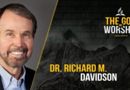 The God We Worship – The Holy Spirit According to the Old Testament – by Dr. Richard Davidson